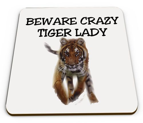 Crazy Tiger Lady Novelty Funny Mug Coaster